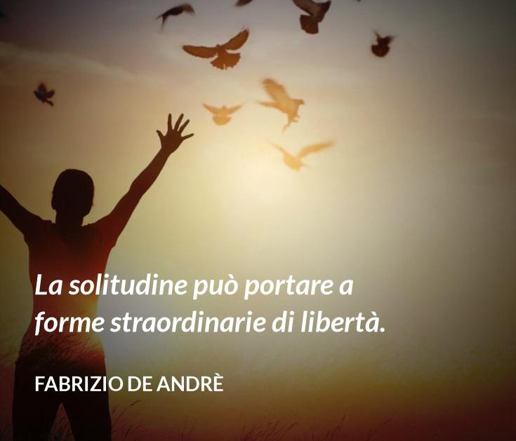 la solitudine può portare a forme strane di libertà